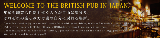 WELCOME TO THE BRITISH PUB IN JAPAN.